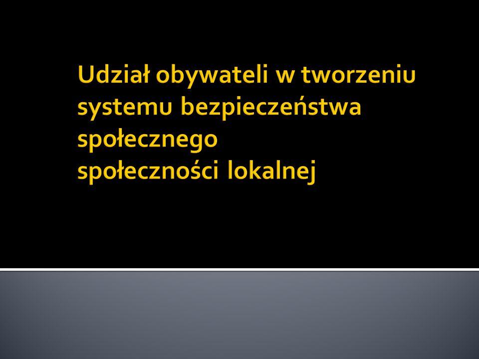 Udział obywateli w tworzeniu systemu bezpieczeństwa społecznego społeczności lokalnej