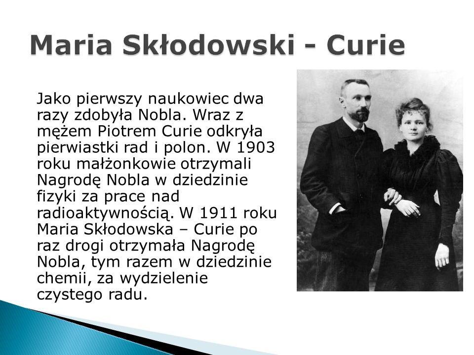 Maria Skłodowski - Curie