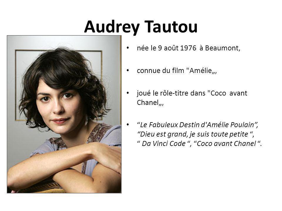 """Audrey Tautou née le 9 août 1976 à Beaumont, connue du film Amélie"""","""