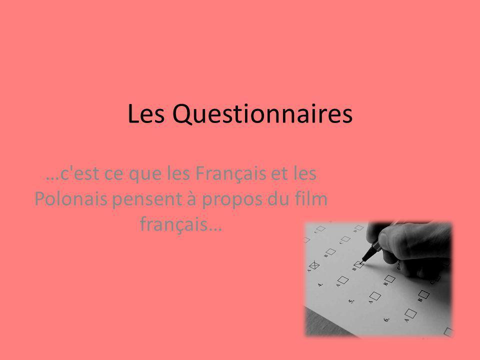 Les Questionnaires …c est ce que les Français et les Polonais pensent à propos du film français…