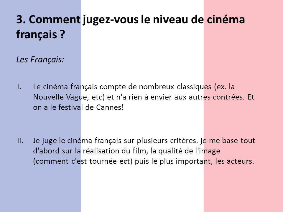3. Comment jugez-vous le niveau de cinéma français