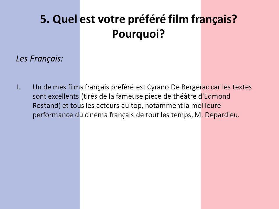 5. Quel est votre préféré film français Pourquoi