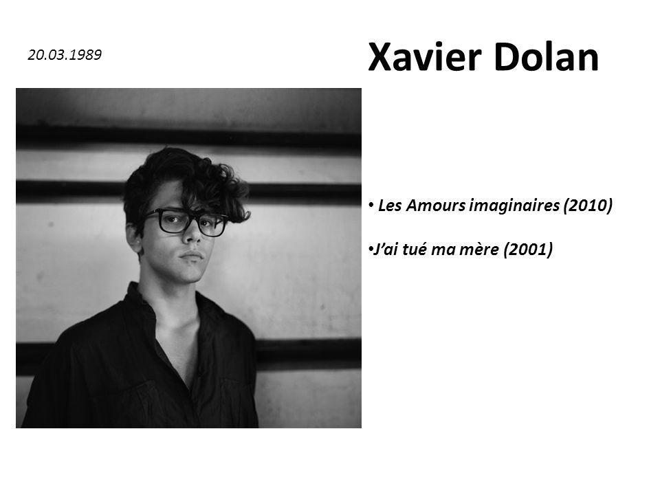 Xavier Dolan Les Amours imaginaires (2010) J'ai tué ma mère (2001)