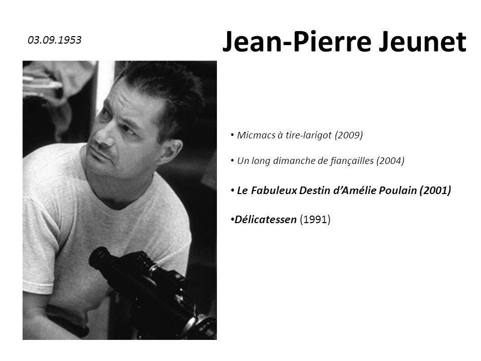 Jean-Pierre Jeunet03.09.1953. Micmacs à tire-larigot (2009) Un long dimanche de fiançailles (2004) Le Fabuleux Destin d'Amélie Poulain (2001)