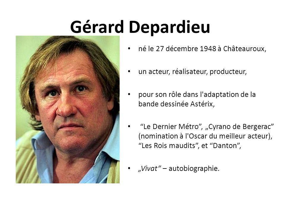 Gérard Depardieu né le 27 décembre 1948 à Châteauroux,
