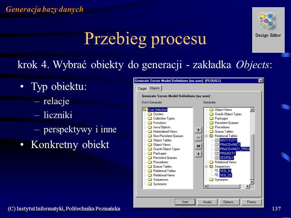 Generacja bazy danych Przebieg procesu. krok 4. Wybrać obiekty do generacji - zakładka Objects: Typ obiektu: