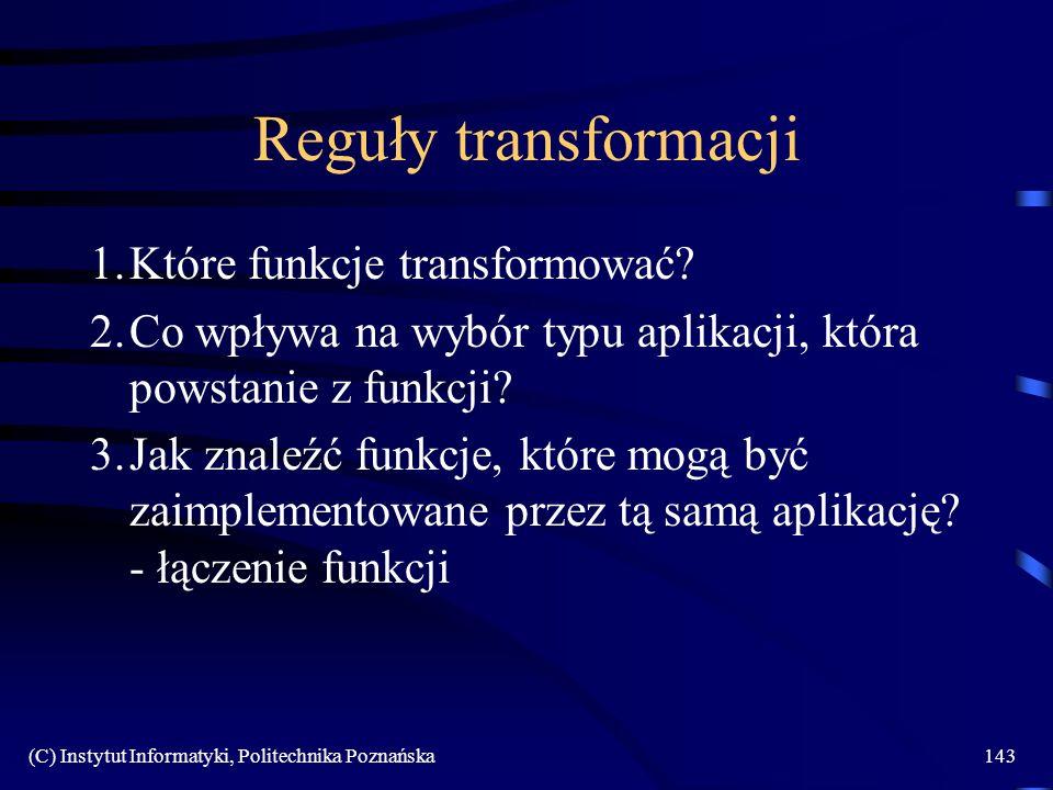 Reguły transformacji 1. Które funkcje transformować