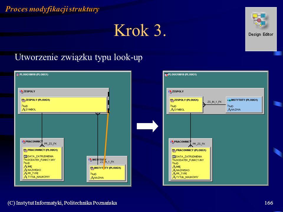 Krok 3. Utworzenie związku typu look-up Proces modyfikacji struktury