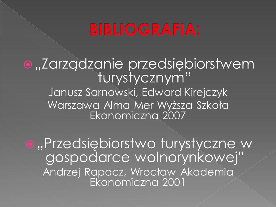 """BIBLIOGRAFIA: """"Zarządzanie przedsiębiorstwem turystycznym"""