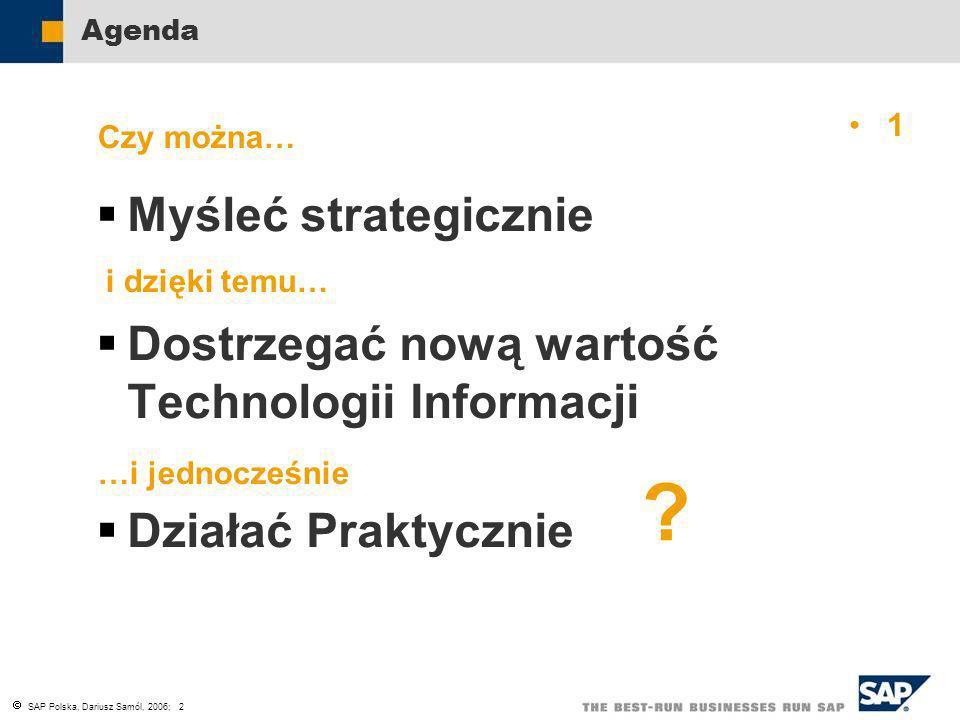 Myśleć strategicznie Dostrzegać nową wartość Technologii Informacji