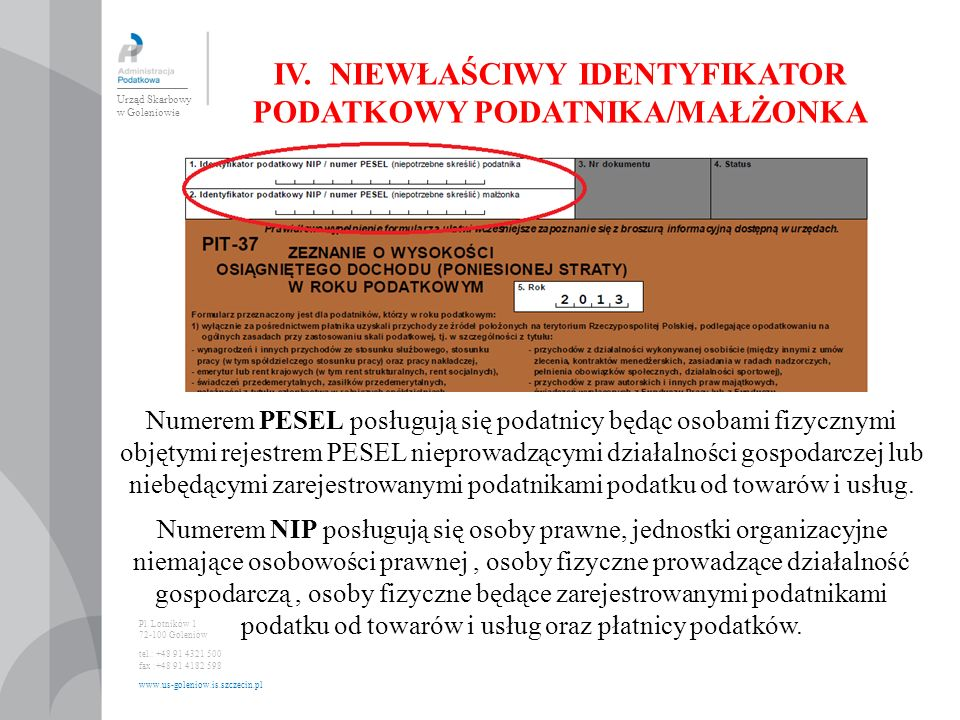 IV. NIEWŁAŚCIWY IDENTYFIKATOR PODATKOWY PODATNIKA/MAŁŻONKA