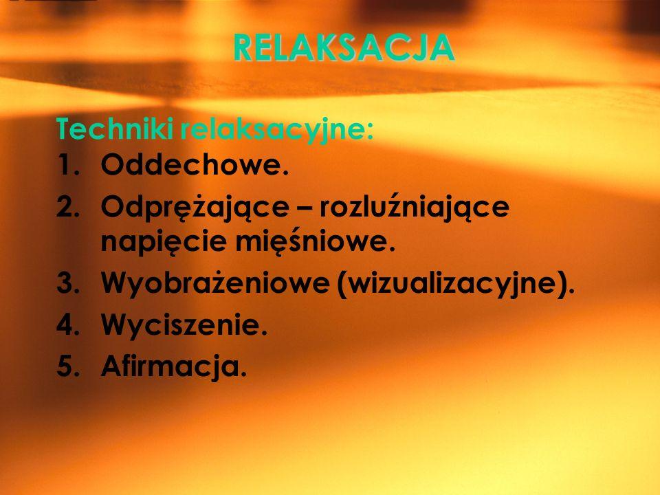 RELAKSACJA Techniki relaksacyjne:
