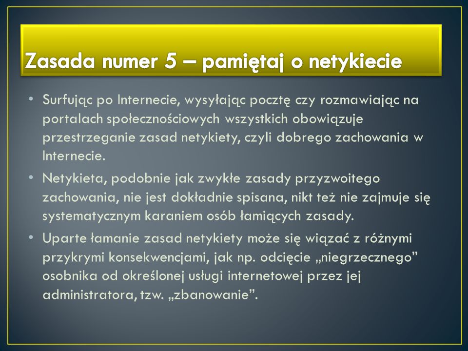 Zasada numer 5 – pamiętaj o netykiecie