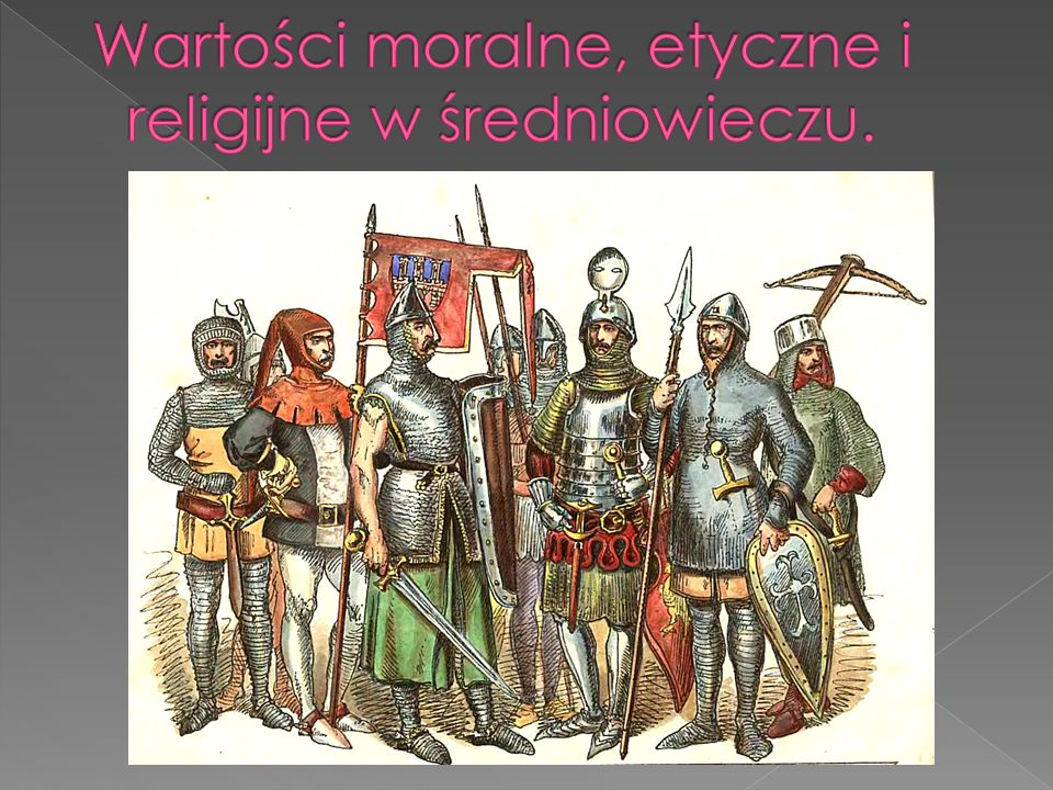 Wartości moralne, etyczne i religijne w średniowieczu.