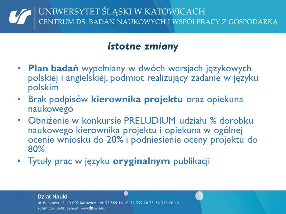 Istotne zmiany Plan badań wypełniany w dwóch wersjach językowych polskiej i angielskiej, podmiot realizujący zadanie w języku polskim.