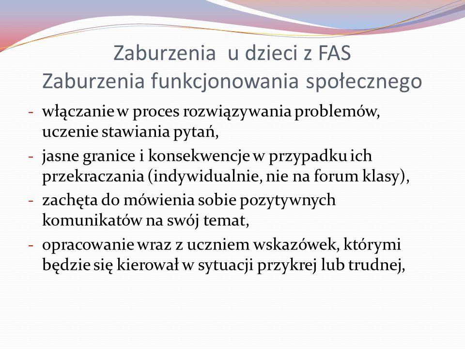 Zaburzenia u dzieci z FAS Zaburzenia funkcjonowania społecznego