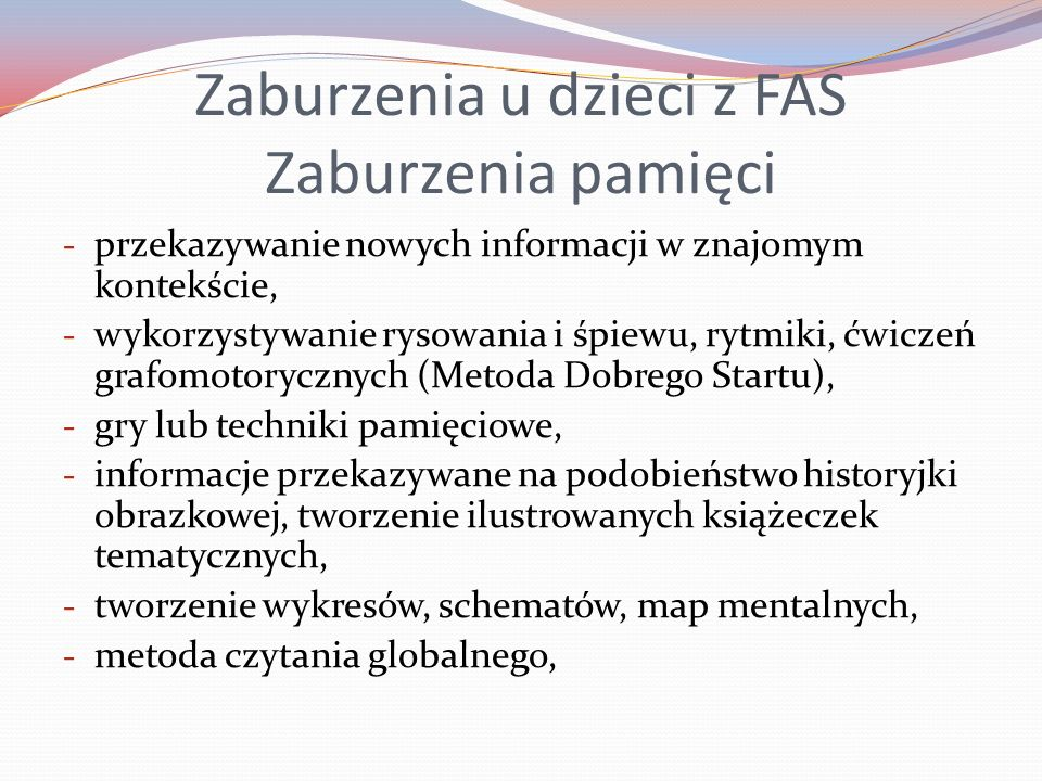 Zaburzenia u dzieci z FAS Zaburzenia pamięci