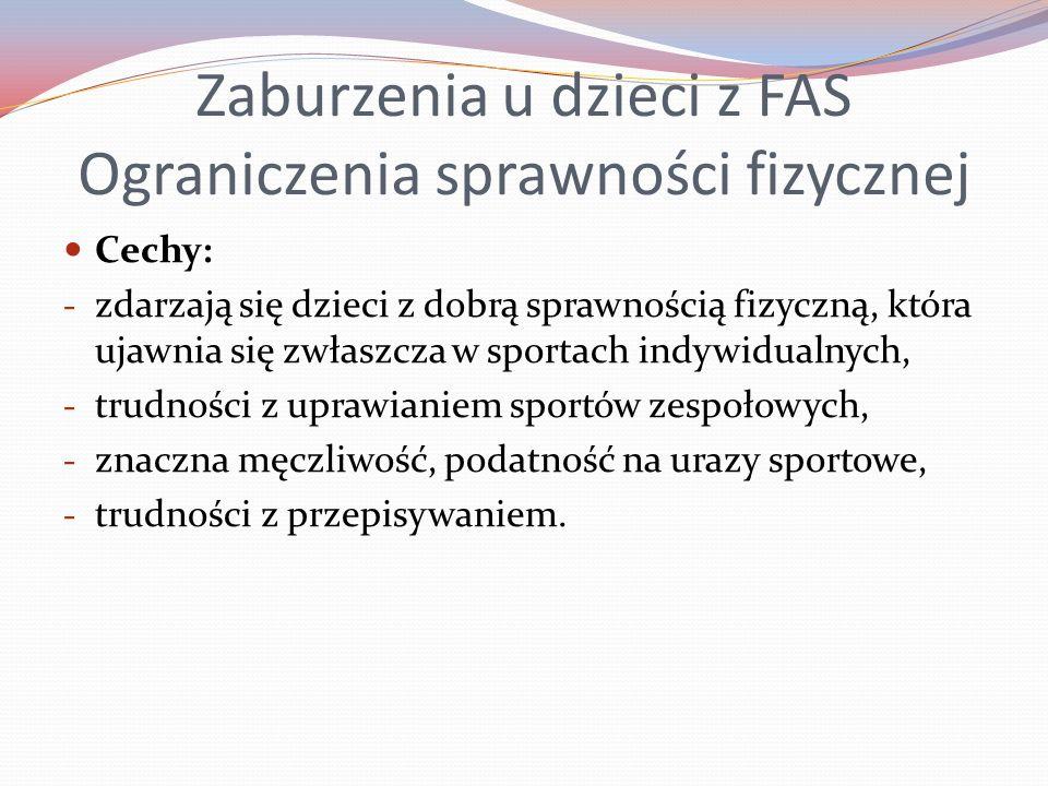 Zaburzenia u dzieci z FAS Ograniczenia sprawności fizycznej