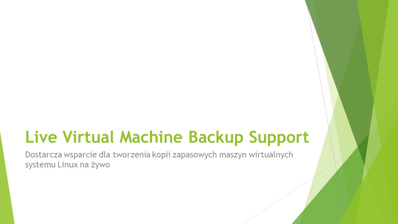 Live Virtual Machine Backup Support
