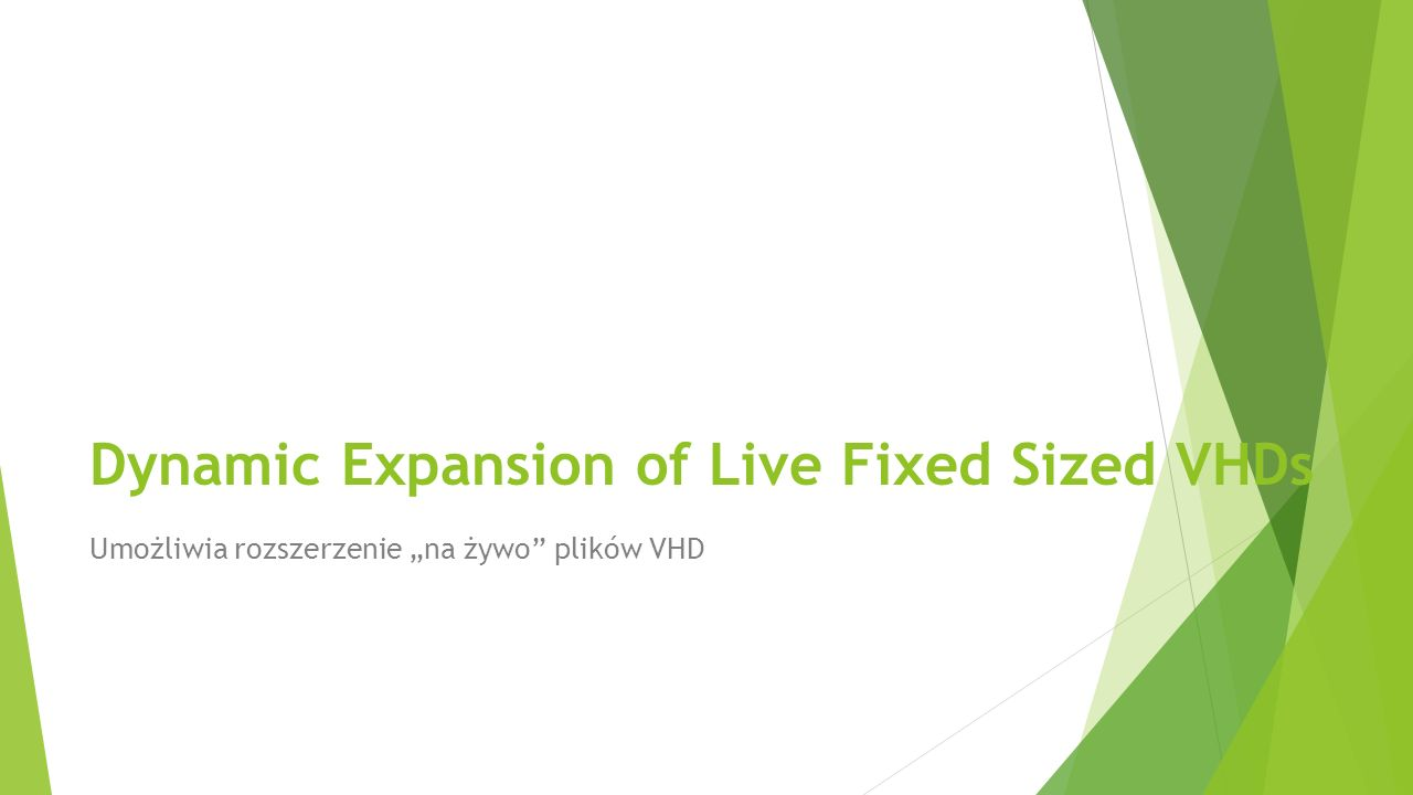 Dynamic Expansion of Live Fixed Sized VHDs