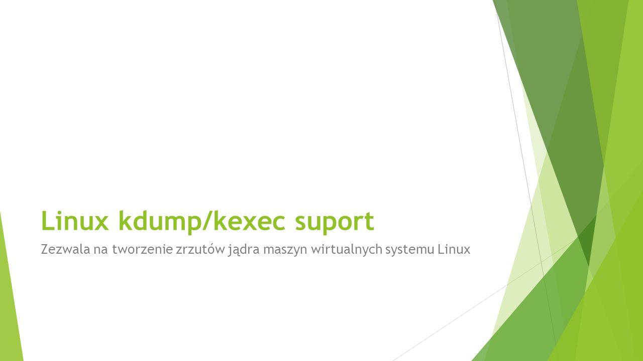 Linux kdump/kexec suport