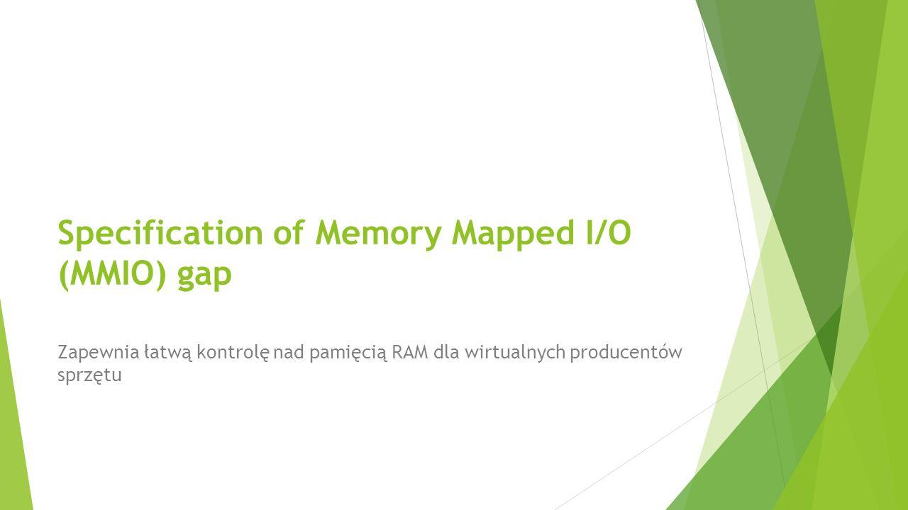 Specification of Memory Mapped I/O (MMIO) gap