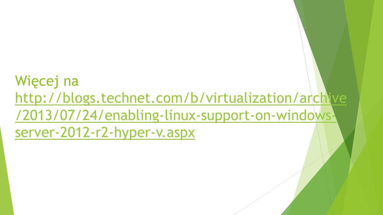 Więcej na http://blogs. technet