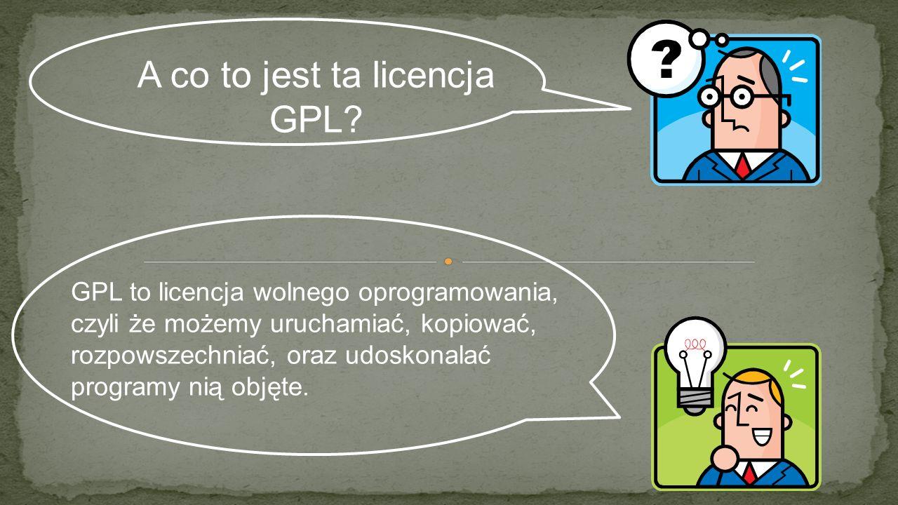 A co to jest ta licencja GPL