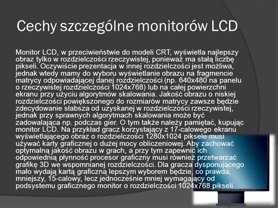 Cechy szczególne monitorów LCD