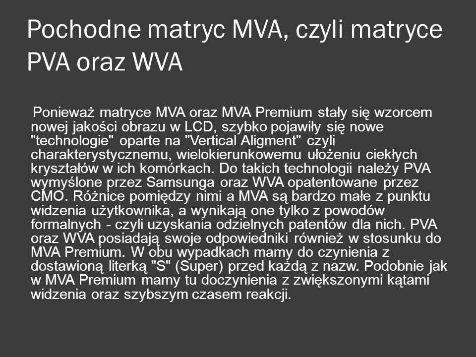 Pochodne matryc MVA, czyli matryce PVA oraz WVA