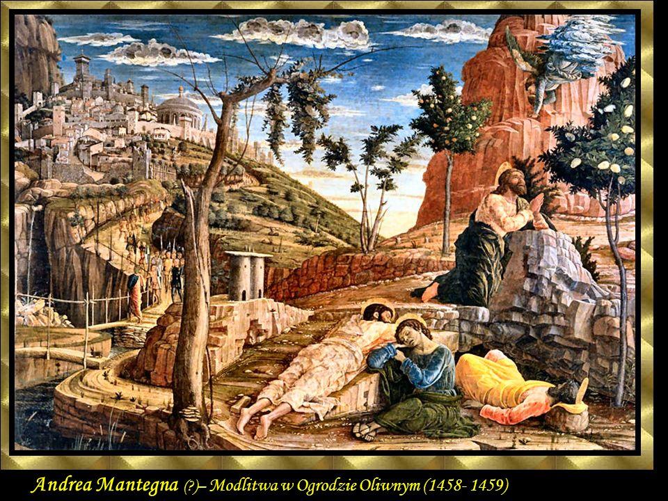 Andrea Mantegna ( )– Modlitwa w Ogrodzie Oliwnym (1458- 1459)
