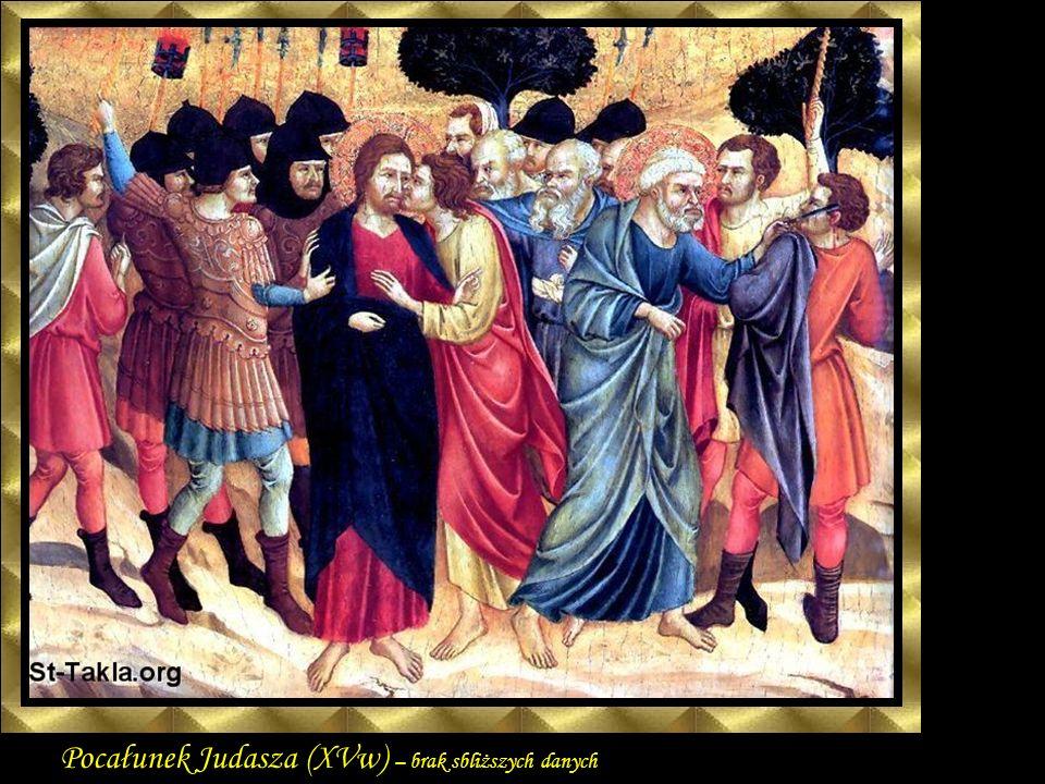 Pocałunek Judasza (XVw) – brak sbliższych danych