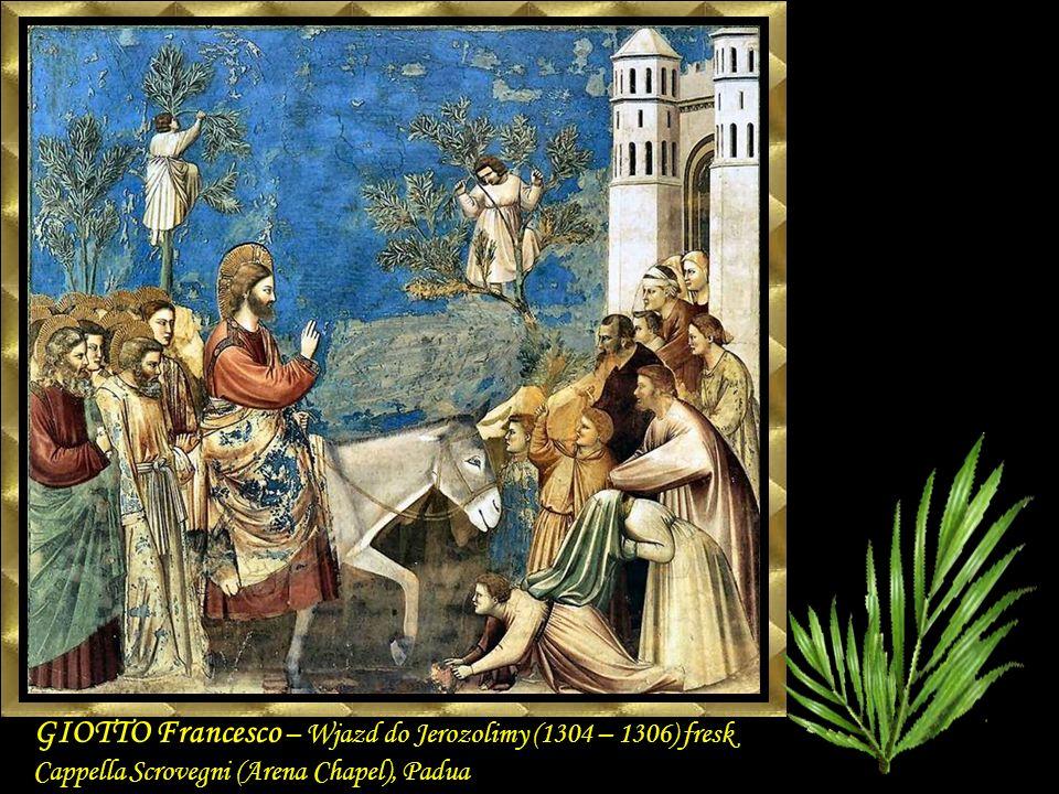 GIOTTO Francesco – Wjazd do Jerozolimy (1304 – 1306) fresk Cappella Scrovegni (Arena Chapel), Padua