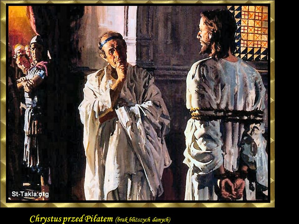 Chrystus przed Piłatem (brak bliższych danych)