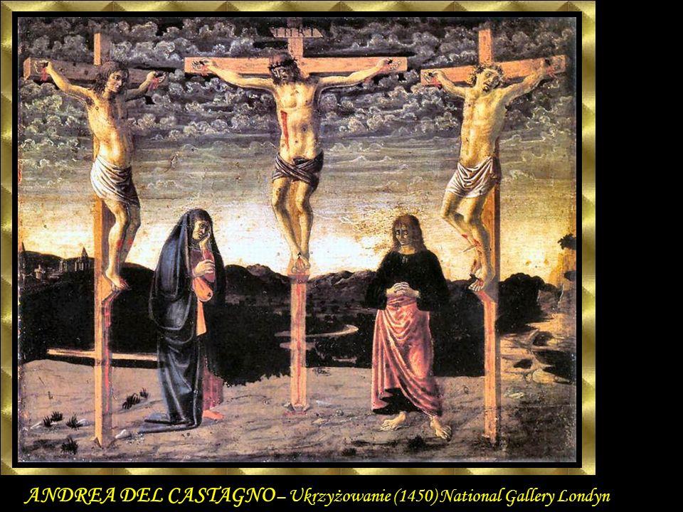 ANDREA DEL CASTAGNO – Ukrzyżowanie (1450) National Gallery Londyn