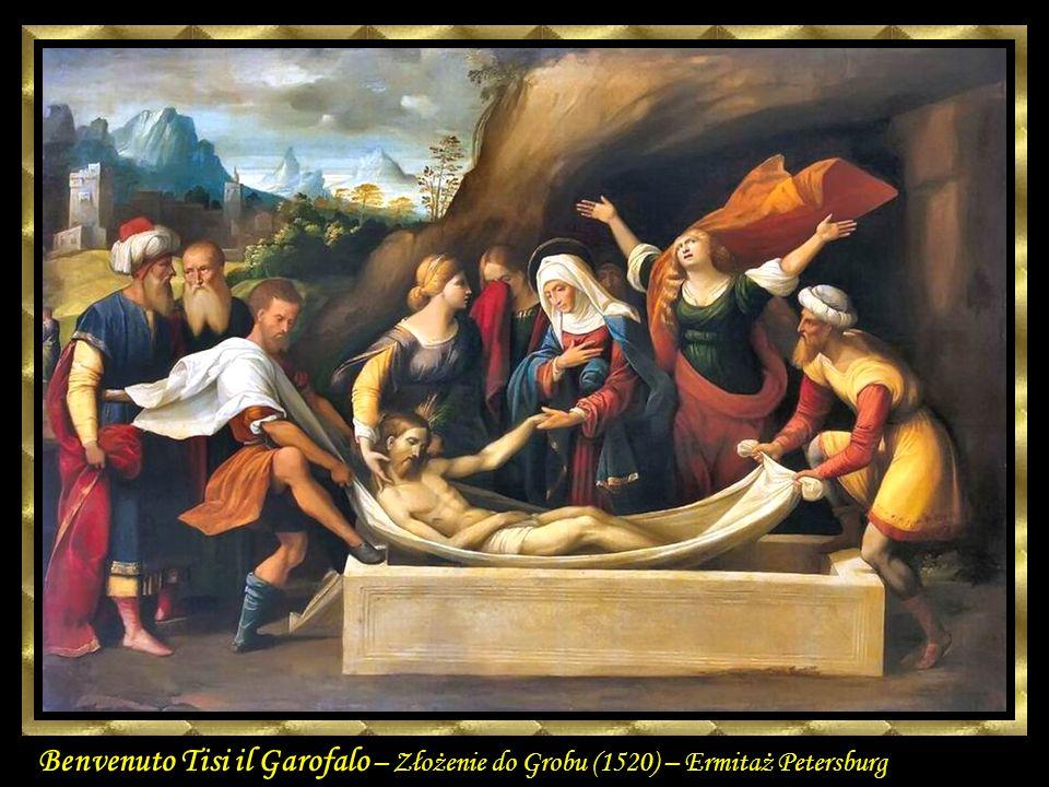 Garafalo 1520 Benvenuto Tisi il Garofalo – Złożenie do Grobu (1520) – Ermitaż Petersburg