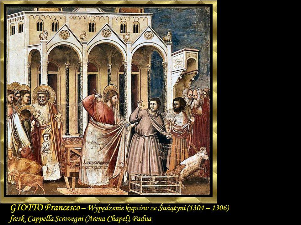 GIOTTO Francesco – Wypędzenie kupców ze Świątyni (1304 – 1306) fresk Cappella Scrovegni (Arena Chapel), Padua