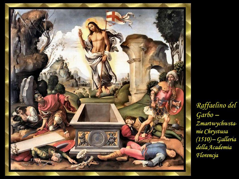 Raffaelino del Garbo – Zmartwychwsta-nie Chrystusa (1510) – Galleria della Academia Florencja