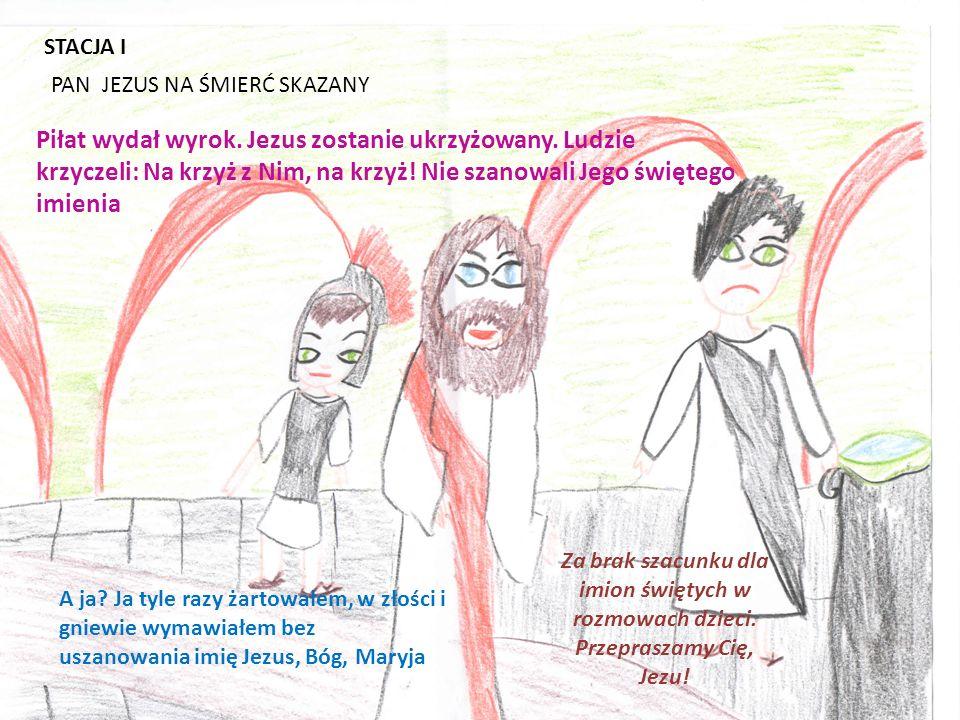 STACJA I PAN JEZUS NA ŚMIERĆ SKAZANY.