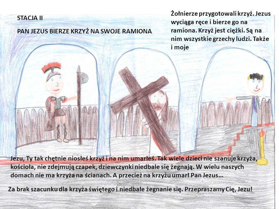 Żołnierze przygotowali krzyż. Jezus wyciąga ręce i bierze go na ramiona. Krzyż jest ciężki. Są na nim wszystkie grzechy ludzi. Także i moje