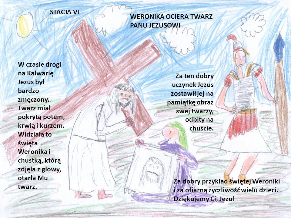 STACJA VI WERONIKA OCIERA TWARZ PANU JEZUSOWI.
