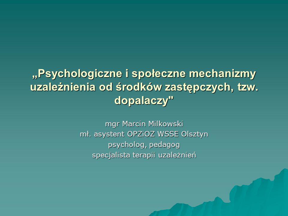"""""""Psychologiczne i społeczne mechanizmy uzależnienia od środków zastępczych, tzw. dopalaczy"""
