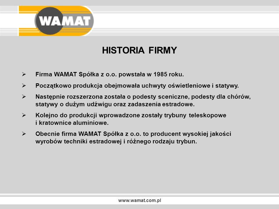 HISTORIA FIRMY Firma WAMAT Spółka z o.o. powstała w 1985 roku.