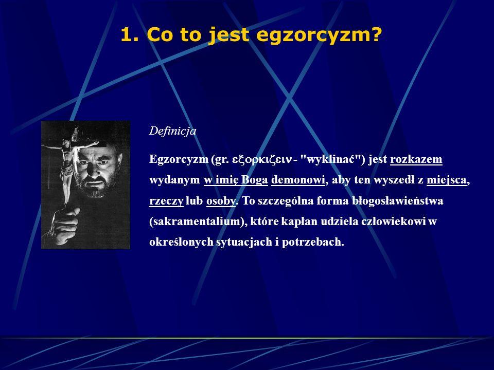 1. Co to jest egzorcyzm Definicja