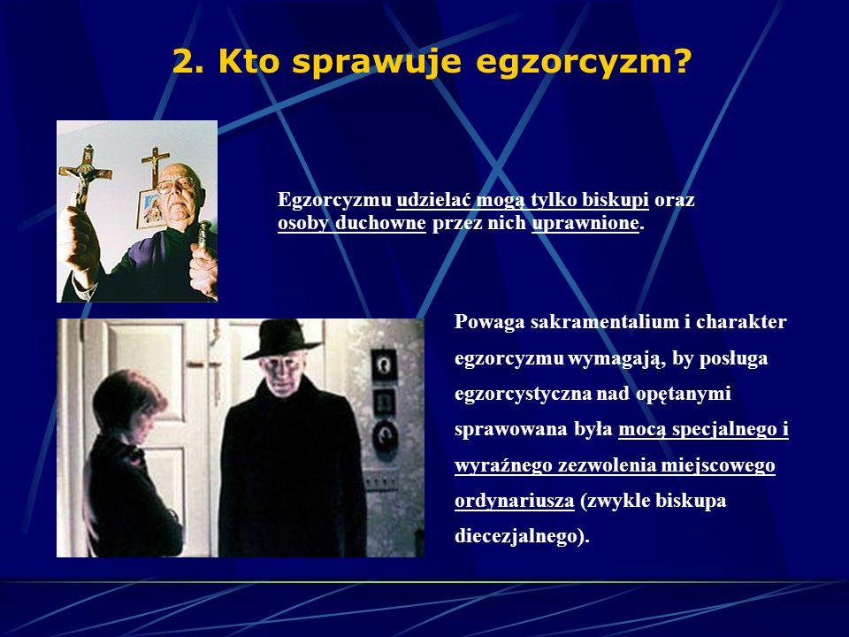 2. Kto sprawuje egzorcyzm