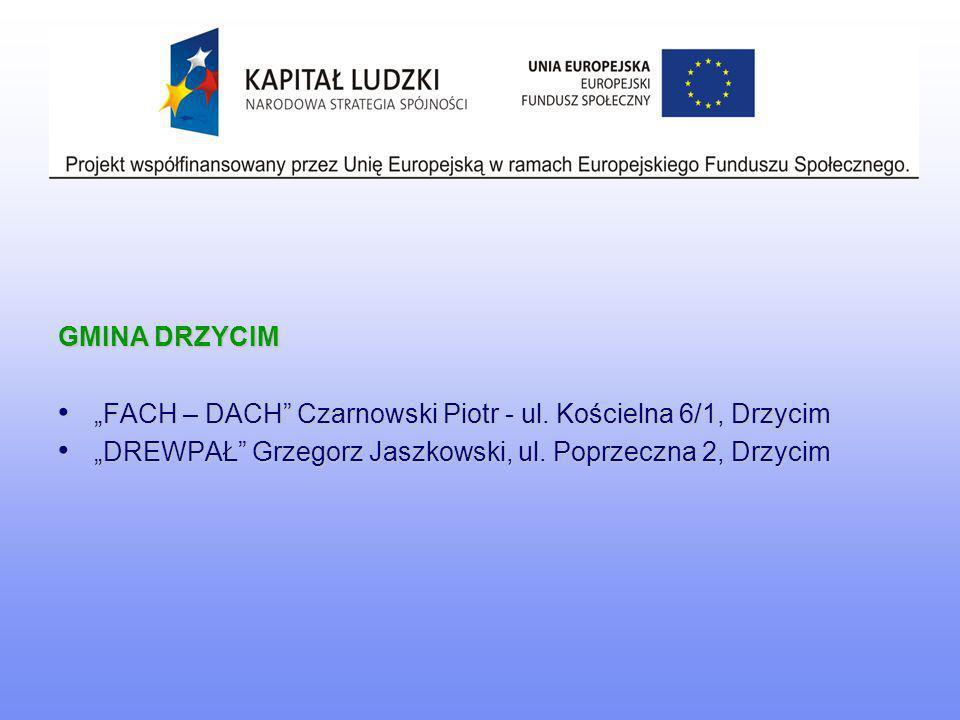 "GMINA DRZYCIM ""FACH – DACH Czarnowski Piotr - ul."