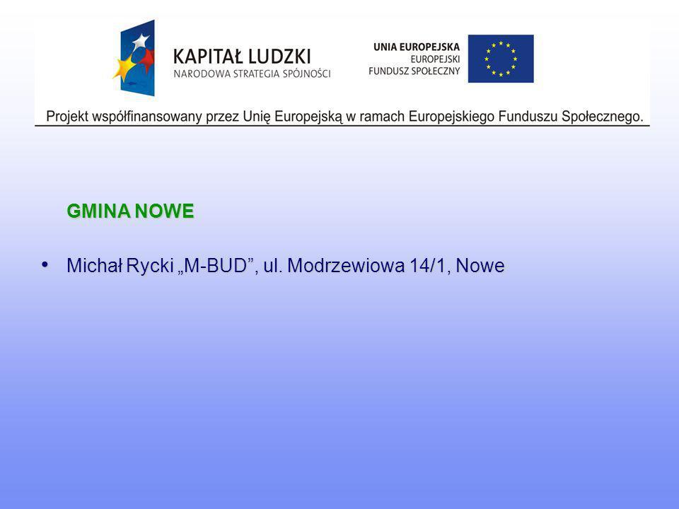 """GMINA NOWE Michał Rycki """"M-BUD , ul. Modrzewiowa 14/1, Nowe"""