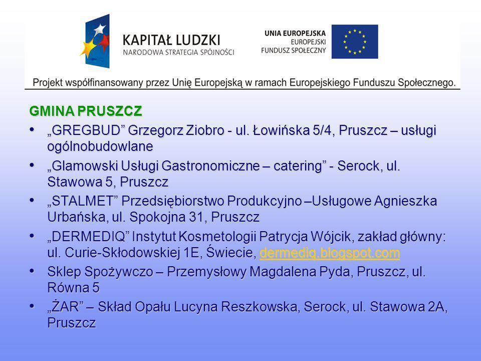 """GMINA PRUSZCZ """"GREGBUD Grzegorz Ziobro - ul. Łowińska 5/4, Pruszcz – usługi ogólnobudowlane."""