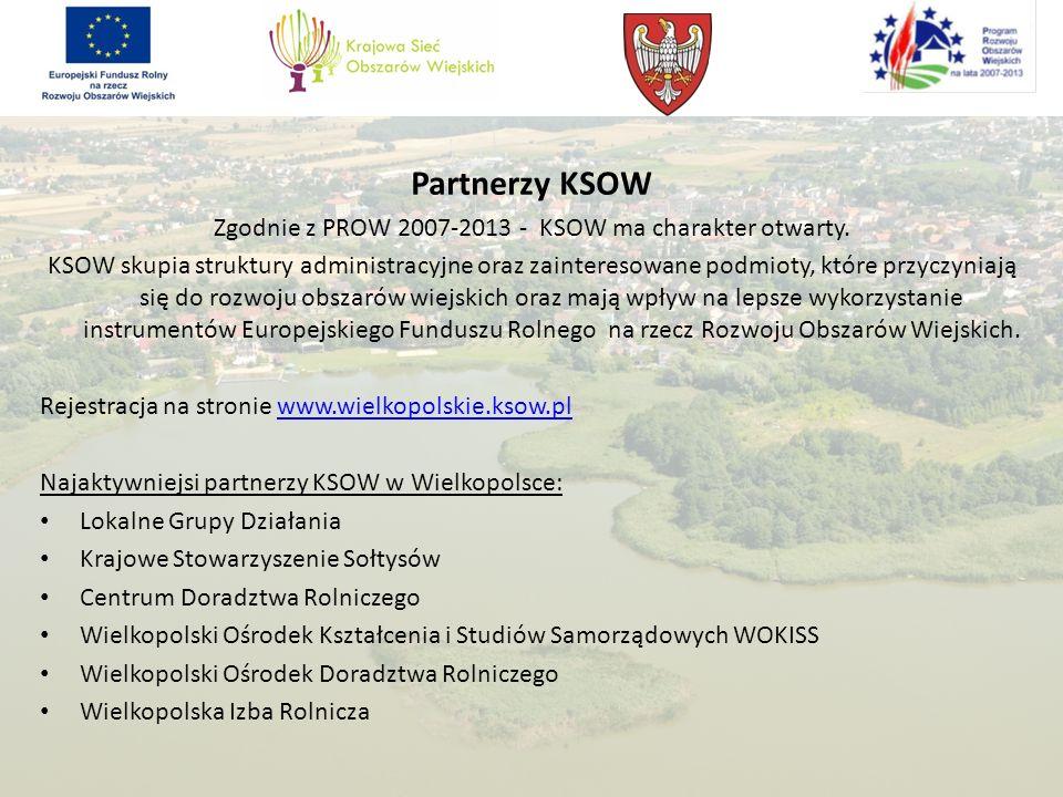 Zgodnie z PROW 2007-2013 - KSOW ma charakter otwarty.