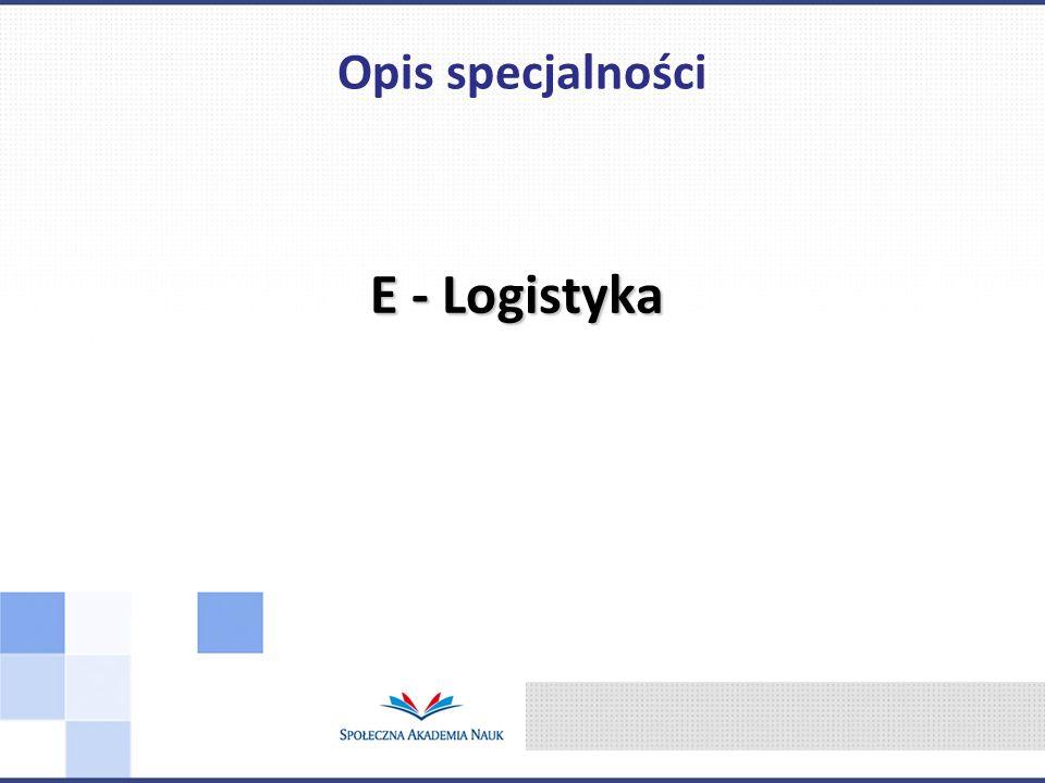 Opis specjalności E - Logistyka